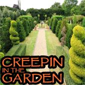 Creepin' in the Garden